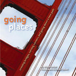 Going Places : Crossing Bridges, Turning Corners, and Going Down a New Path - Mina Parker