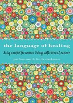 Language of Healing : Daily Comfort for Women Living with Breast Cancer - Patrick Benson