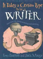 It Takes a Certain Type to be a Writer : Facts from the World of Writing and Publishing - Erin Barrett