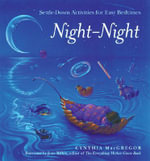 Night-night : Settle-down Activities for Easy Bedtimes - Cynthia MacGregor