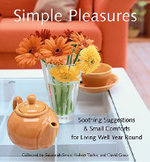 Simple Pleasures : Soothing Suggestions and Small Comforts for Living Well Year-round - Robert Taylor