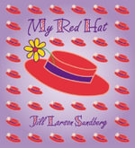My Red Hat : Part One: Late 1860s to Early 1900s; Part Two: Yea... - Jill Larson Sundberg