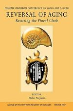 Reversal of Aging : Resetting the Pineal Clock