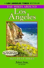 Day Hikes Around Los Angeles : 160 Great Hikes - Robert Stone