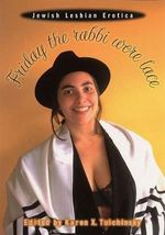 Friday the Rabbi Wore Black Lace : Jewish Lesbian Erotica