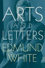 Arts and Letters - Edmund White
