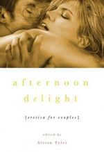 Afternoon Delight : Erotica for Couples