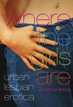 Where the Girls are : Urban Lesbian Erotica