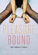 Pleasure Bound : True Bondage Stories