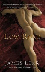 The Low Road : Erotic Adventures - James Lear