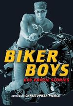 Biker Boys : Gay Erotic Stories