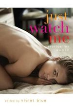 Just Watch Me : Erotica for Women