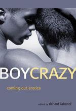 Boy Crazy : Coming Out Erotica