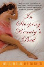 In Sleeping Beauty's Bed : Erotic Fairy Tales - Mitzi Szereto