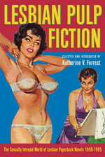 Lesbian Pulp Fiction : The Sexually Intrepid World of Lesbian Paperback Novels 1950-1965