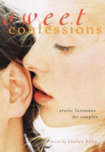 Sweet Confessions : Erotic Fantasies for Couples