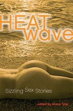 Heat Wave : Hot, Hot, Hot Erotica
