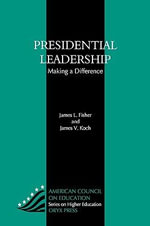 Presidential Leadership : Making a Difference - James L. Fisher