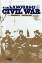 The Language of the Civil War - John D. Wright