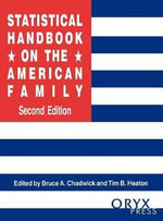 Statistical Handbook on the American Family : Oryx Statistical Handbooks Ser. - Bruce A. Chadwick
