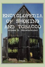 Encyclopedia of Smoking and Tobacco - Arlene B. Hirschfelder