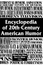 Encyclopedia of 20th Century Humor and Comedy : Patterns, Trends and Connections - Alleen Pace Nilsen