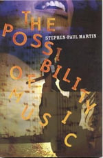 The Possibility of Music - Stephen-Paul Martin