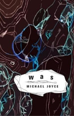 Was : Annales Nomadique - A Novel of Internet - Michael A. Joyce