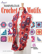 Marvelous Crochet Motifs - Ellen Gormley