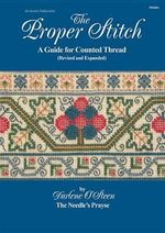 The Proper Stitch : A Guide for Counted Thread - Darlene O'Steen