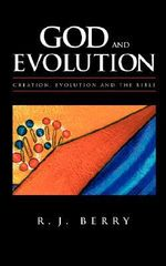 God and Evolution : Creation, Evolution and the Bible - R.J. Berry