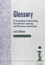 Glossary of Terminology in Abstracting, Classification, Indexing, and Thesaurus Construction - Hans H Wellisch