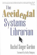 The Accidental Systems Librarian - Rachel Singer Gordon