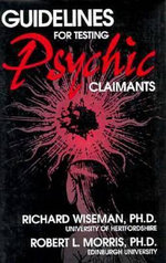 Guidelines for Testing Psychic Claimants - Professor Richard Wiseman
