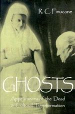 Ghosts : Appearances of the Dead and Cultural Transformation - Ronald C. Finucane