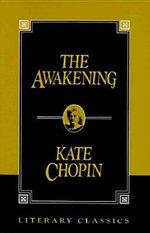 Awakening : Literary Classics - Kate Chopin