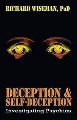 Deception and Self-deception : Investigating Psychics - Professor Richard Wiseman