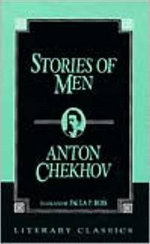 Stories of Men : Literary Classics - Anton Pavlovich Chekhov