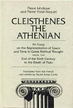 Cleisthenes the Athenian : An Essay on the Representation of Space and Time in Greek Political Thought - Pierre Leveque
