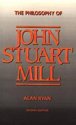 The Philosophy of John Stuart Mill : Humanities Press - Alan Ryan