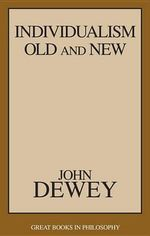 Individualism Old and New - John Dewey