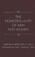 The Homosexuality of Men and Women : On Whores, Hustlers, and Johns - Magnus Hirschfeld