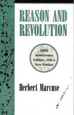 Reason and Revolution : Hegel and the Rise of Social Theory - Herbert Marcuse