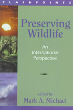 Preserving Wildlife : An International Perspective