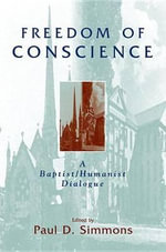 Freedom of Conscience : A Baptist/ Humanist Dialogue