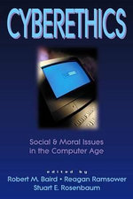Cyberethics : Social and Moral Issues in the Computer Age - Robert M. Baird