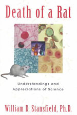 Death of a Rat : Understandings and Appreciations of Science - William D. Stansfield