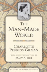 Man-Made World - Charlotte Perkins Gilman