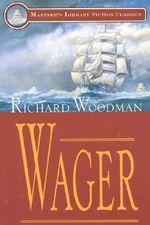 Wager : Mariner's Library Fiction Classics - Richard Woodman