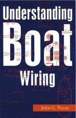 Understanding Boat Wiring - John C. Payne
